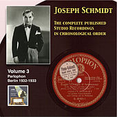 Joseph Schmidt: The Complete Recordings, Vol. 3 (Recorded 1932-1933) [Remastered 2014] by Joseph Schmidt