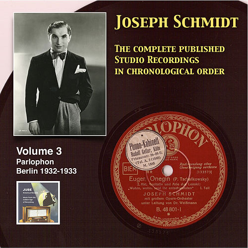 Play & Download Joseph Schmidt: The Complete Recordings, Vol. 3 (Recorded 1932-1933) [Remastered 2014] by Joseph Schmidt | Napster