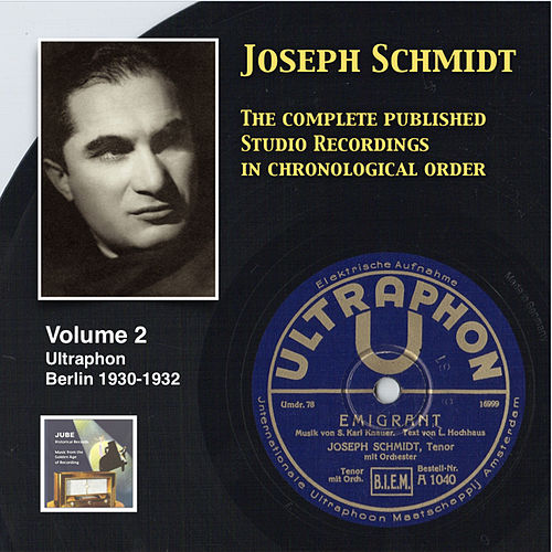 Play & Download Joseph Schmidt: The Complete Recordings, Vol. 2 (Recorded 1930-1932) [Remastered 2014] by Joseph Schmidt | Napster