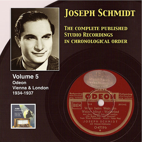 Play & Download Joseph Schmidt : The Complete Recordings, Vol. 5 (Recorded 1934-1937) [Remastered 2014] by Joseph Schmidt | Napster