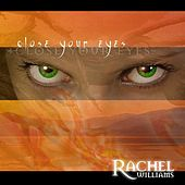 Close Your Eyes by Rachel Williams