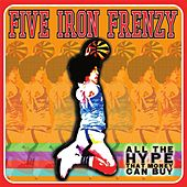 Play & Download All the Hype That Money Can Buy by Five Iron Frenzy | Napster