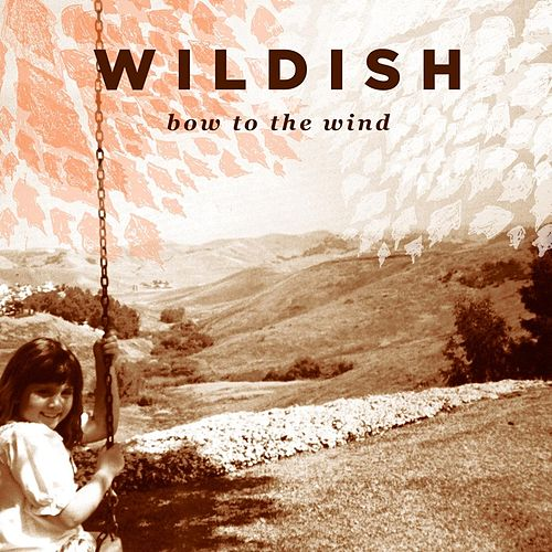 Bow to the Wind by Wildish
