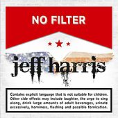 Play & Download No Filter by Jeff Harris | Napster