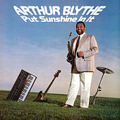 Put Sunshine In It by Arthur Blythe
