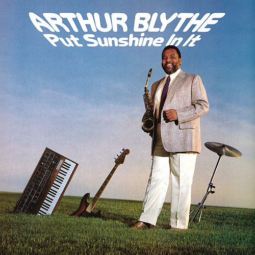 Play & Download Put Sunshine In It by Arthur Blythe | Napster