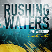 Play & Download Rushing Waters (Live Worship) by Dustin Smith | Napster