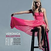 Play & Download Flip Side by Veronica Ballestrini | Napster