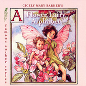Cicely Mary Barker's A Flower Fairy Alphabet by Various Artists