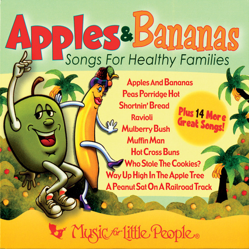 Play & Download Apples & Bananas: Songs For Healthy Families by Music For Little People Choir | Napster