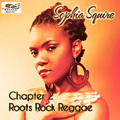 Play & Download Chapter 2: Roots Rock Reggae by Sophia Squire | Napster