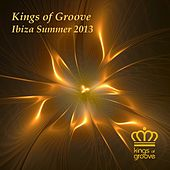 Kings of Groove (Ibiza Summer 2013) by Various Artists