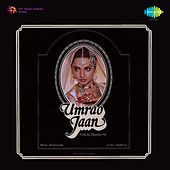Play & Download Umrao Jaan (Original Motion Picture Soundtrack) by Various Artists | Napster