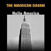 Play & Download The American Dream: Hello America by Various Artists | Napster