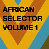 Play & Download African Selector, Vol. 1 by Various Artists | Napster