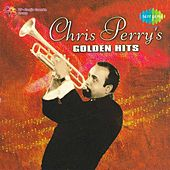Play & Download Chris Perry's Golden Hits by Various Artists | Napster