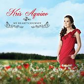 Play & Download Kris Aquino: My Heart's Journey by Various Artists | Napster