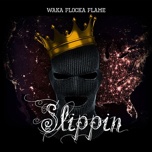 Slippin by Waka Flocka Flame