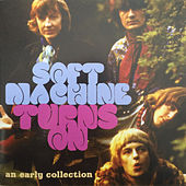 Play & Download Turns On - An Early Collection by Soft Machine | Napster