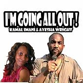 I'm Going All Out! by Kamal Imani