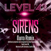 Play & Download Sirens (Ourra Remix) by Level 42 | Napster