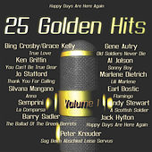 Play & Download 25 Golden Hits of the 40's - 50's vol. 1 (Happy Days Are Here Again) by Various Artists | Napster