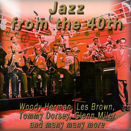 Play & Download Jazz from the 40th by Various Artists | Napster