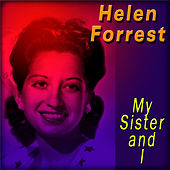 My Sister and I by Helen Forrest
