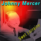 Sweet Lorraine by Johnny Mercer