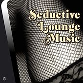 Play & Download Seductive Lounge Music - EP by Various Artists | Napster