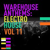 Play & Download Warehouse Anthems: Electro House Vol. 11 - EP by Various Artists | Napster