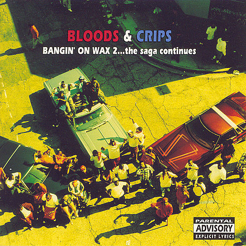 Play & Download Bangin' On Wax 2...The Saga Continues by Bloods & Crips | Napster