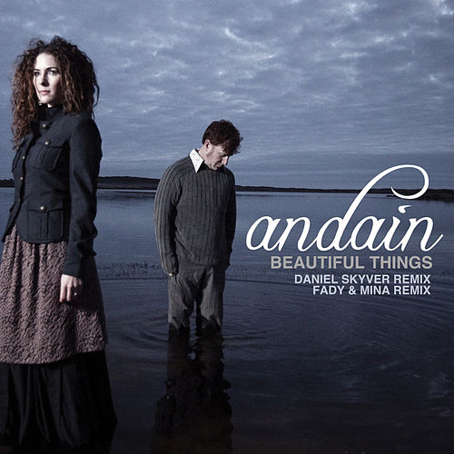 Play & Download Beautiful Things [Remixes] by Andain | Napster