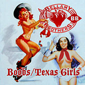 Boobs/Texas Girls by Bellamy Brothers