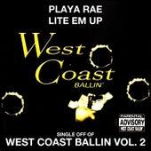 Lite Em Up: West Coast Ballin, Vol. 2 by Playa Rae