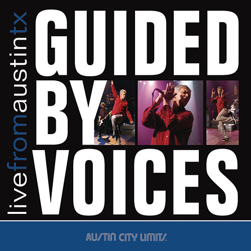 Play & Download Live From Austin TX by Guided By Voices | Napster