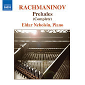 Play & Download RACHMANINOV: Preludes, Op.23 / Preludes, Op. 32 by Eldar Nebolsin | Napster