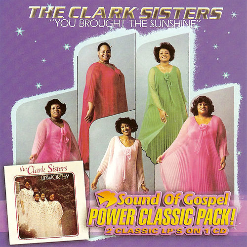 You Brought The Sunshine / Unworthy by The Clark Sisters