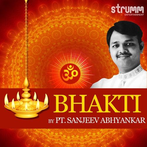 Bhakti by Pt. Sanjeev Abhyankar by Sanjeev Abhyankar