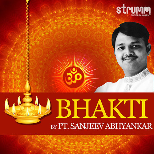 Play & Download Bhakti by Pt. Sanjeev Abhyankar by Sanjeev Abhyankar | Napster