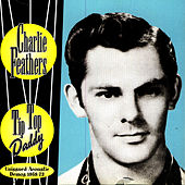 Play & Download Tip Top Daddy by Charlie Feathers | Napster