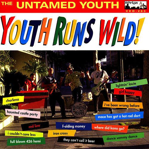 Play & Download Youth Runs Wild! by The Untamed Youth | Napster