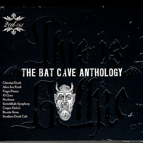 Play & Download This Is Gothic - The Bat Cave Anthology by Various Artists | Napster