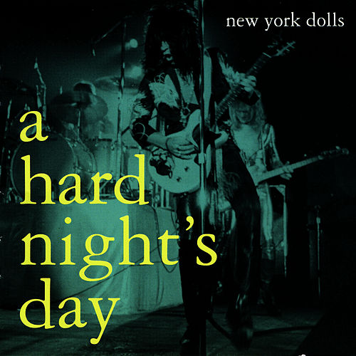 Play & Download A Hard Night's Day by New York Dolls | Napster