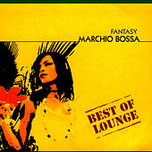 Play & Download Best Of Lounge - Fantasy by Marchio Bossa | Napster
