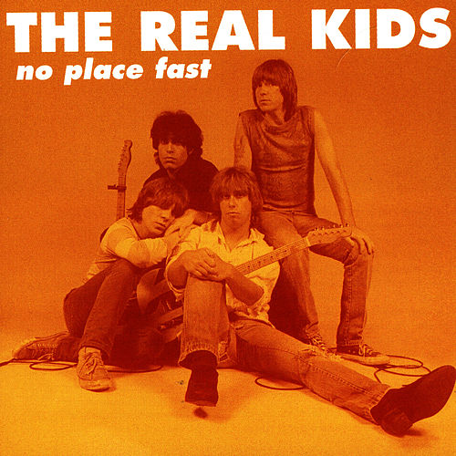 Play & Download No Place Fast by The Real Kids | Napster