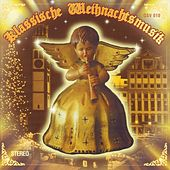 Klassische Weihnachtsmusik - Christmas - Advent by Various Artists