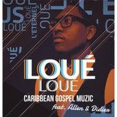 Loué Loué (feat. Allen & Didier) by Caribbean Gospel Muzic