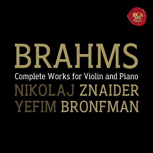 Play & Download Brahms:  Violin Sonatas by Nikolaj Znaider; Yefim Bronfman | Napster