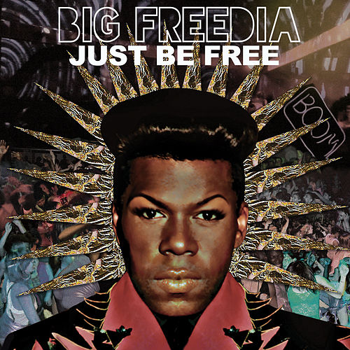 Just Be Free by Big Freedia